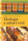 Ekologie zdraví a včel - Květoslav Čermák, Karel Sládek a kol.