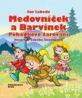 Medovníček a Barvínek - pohádkové čarování - Jan Lebeda